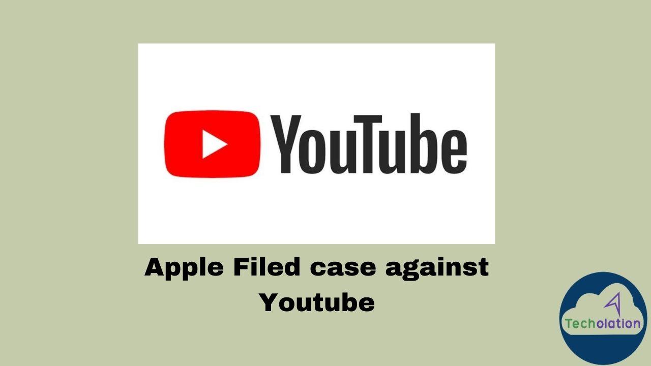 Apple filed case against Youtube