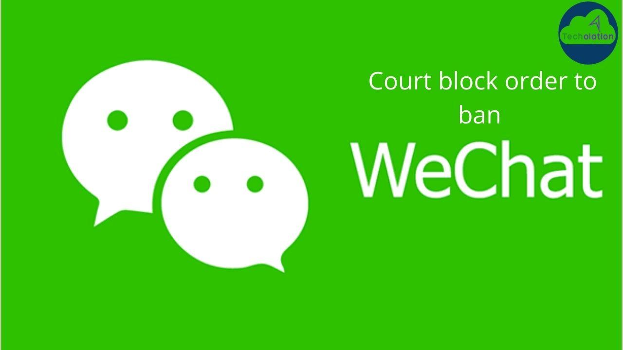 Court block us preparations to ban WeChat