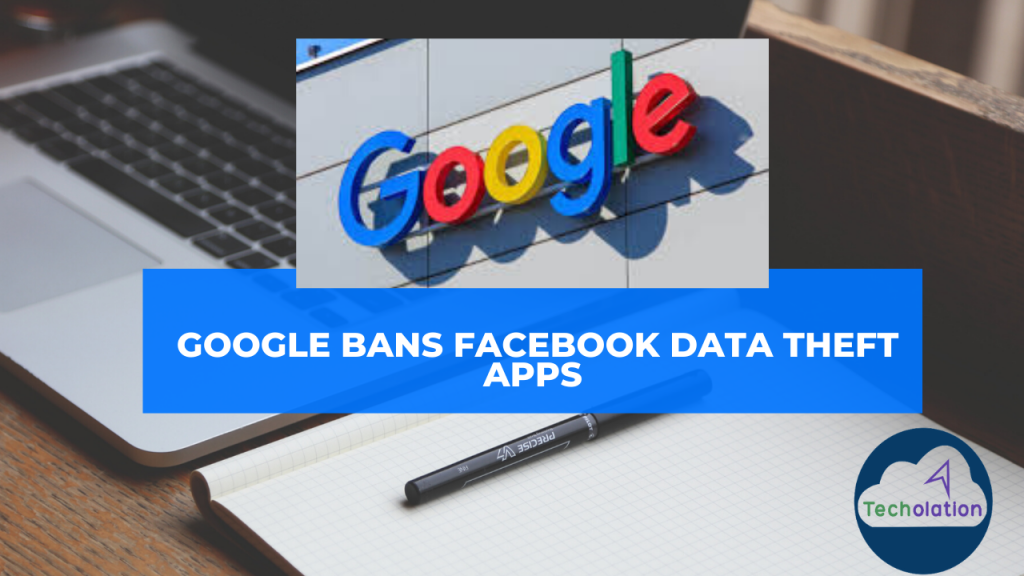Google bans Facebook data theft apps