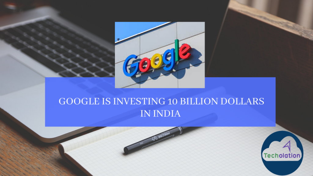 Google is investing 10 billion dollars in India