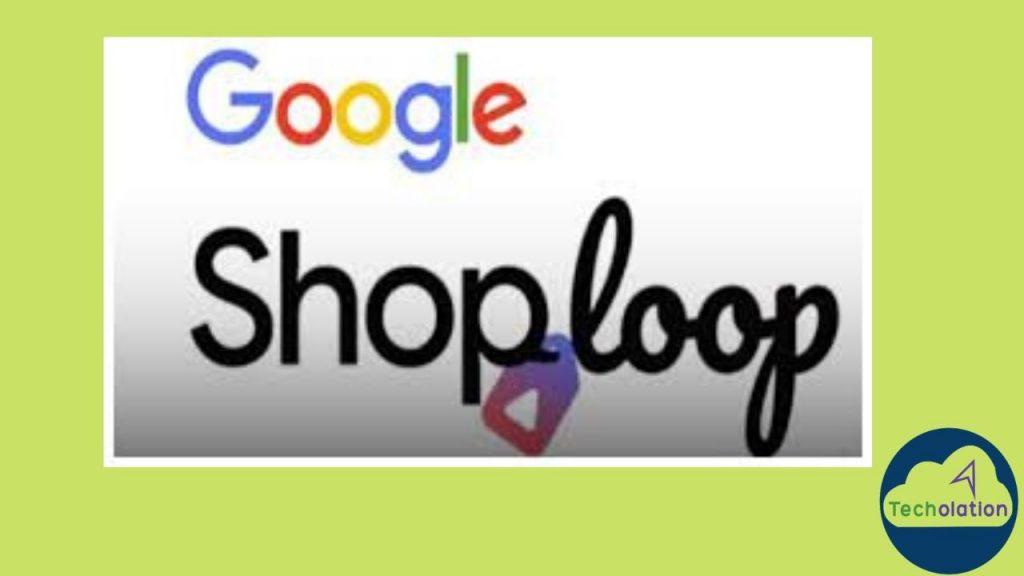 Google new shopping app Shoploop