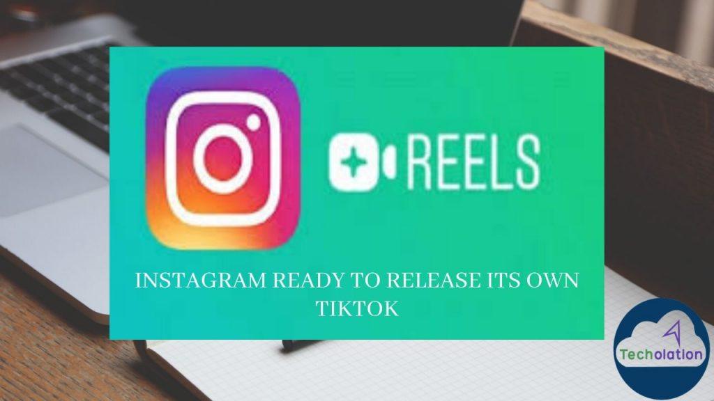 Instagram ready to release its own TikTok