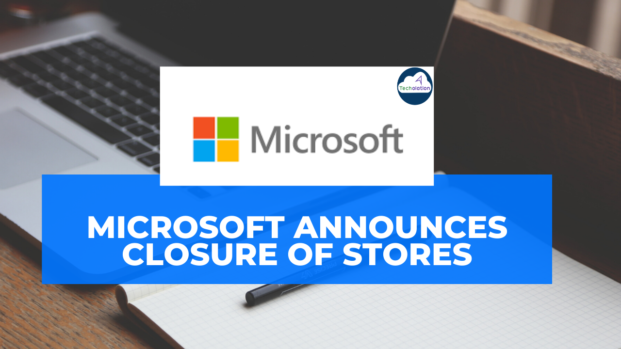 Microsoft announces closure of stores worldwide