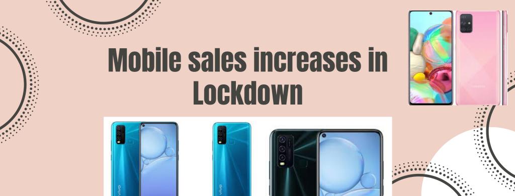 Mobile sales increases in Lockdown