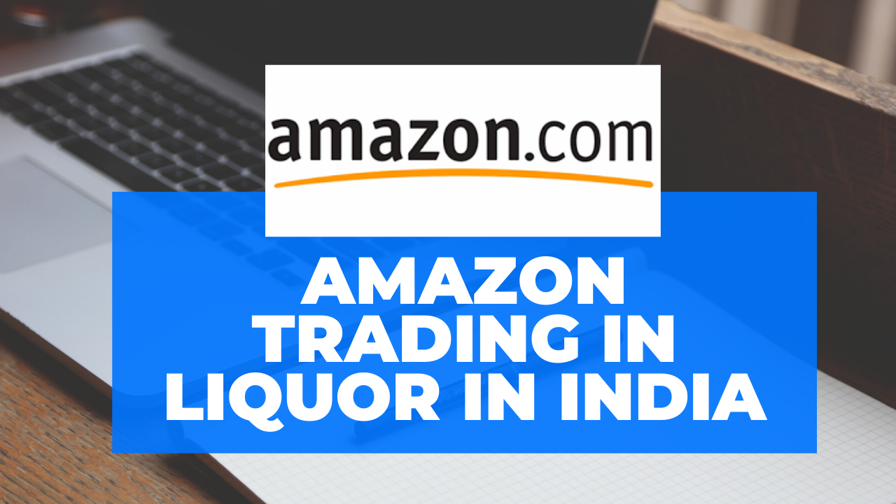 amazon trading liquor in india