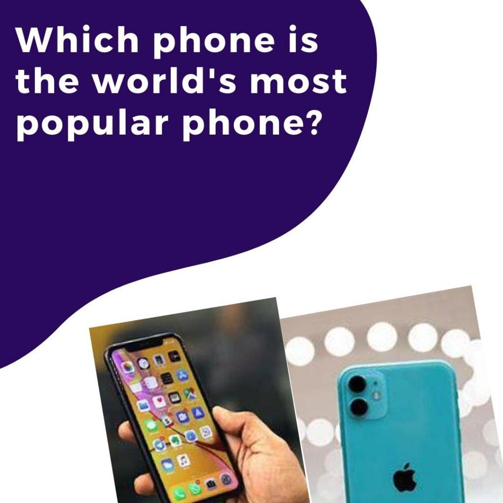 iphone 11 world's most popular smartphone